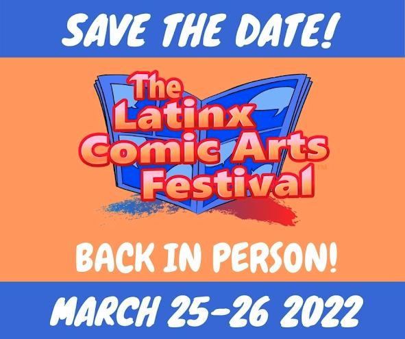 Save the Date The Latinx Comic Arts Festival